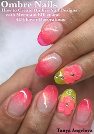 Ombre Nails How To Create Ombre Nail Designs With Mermaid Effect And 4d Flower Decorations