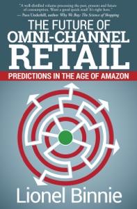 The Future of Omni-Channel Retail da Lionel Binnie Copertina del libro