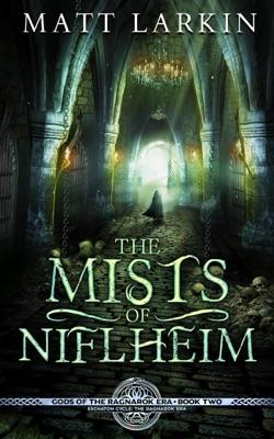The Mists of Niflheim: Eschaton Cycle