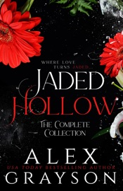 Jaded Hollow: The Complete Collection - Alex Grayson by  Alex Grayson PDF Download