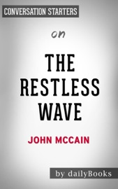 THE RESTLESS WAVE: BY JOHN MCCAIN  CONVERSATION STARTERS