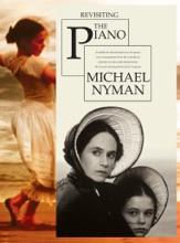 Michael Nyman: Revisiting The Piano