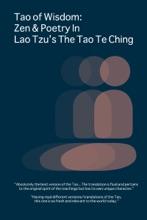 Tao of Wisdom: Zen & Poetry In Lao Tzu's The Tao Te Ching