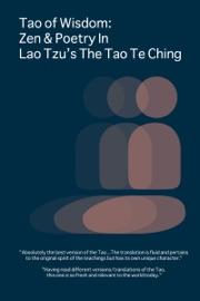Tao Of Wisdom Zen Poetry In Lao Tzu S The Tao Te Ching