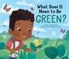 What Does It Mean To Be Green?, 2E