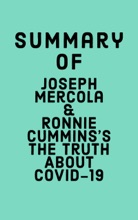 Summary of Joseph Mercola and Ronnie Cummins's The Truth About COVID-19