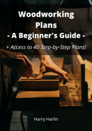 Woodworking Plans: A Beginner's Guide
