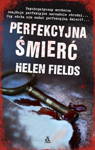 Helen Fields & Dariusz Ćwiklak - Perfekcyjna śmierć
