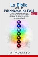 La Biblia para los Principiantes de Reiki