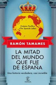 La mitad del mundo que fue de España Book Cover