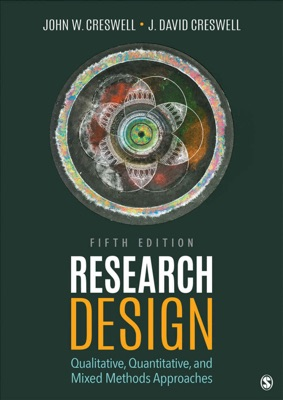 Research Design: Qualitative, Quantitative, and Mixed Methods Approaches 5th Edition