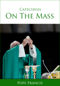 Catechesis on the Mass