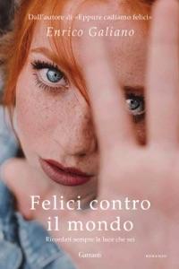 Felici contro il mondo di Enrico Galiano Copertina del libro
