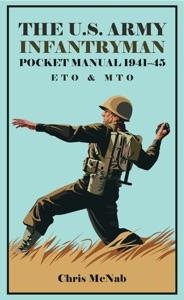 The U.S. Army Infantryman Pocket Manual 1941–45: ETO & MTO