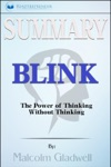 Summary Blink The Power Of Thinking Without Thinking