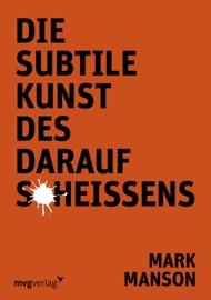 Die subtile Kunst des Daraufscheißens PDF Download