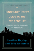 A Hunter-Gatherer's Guide to the 21st Century Book Cover