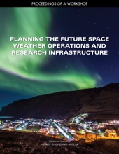 Planning The Future Space Weather Operations And Research Infrastructure