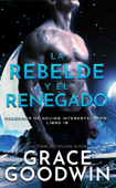 La rebelde y el renegado Book Cover