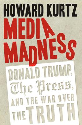 Media Madness - Howard Kurtz book