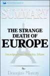 Summary The Strange Death Of Europe Immigration Identity Islam