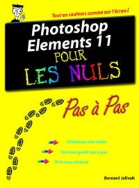 Photoshop Elements 11 pas à pas pour les nuls - Bernard Jolivalt