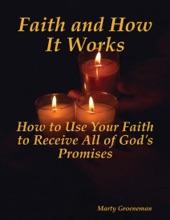 Faith And How It Works