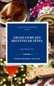 Le grand livre des recettes de fêtes