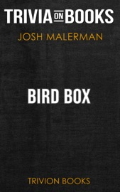 Bird Box A Novel By Josh Malerman Trivia On Books
