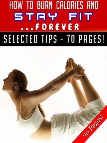 How To Burn Calories And Stay Fit … Forever