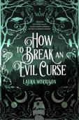 How to Break an Evil Curse