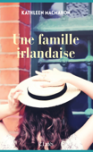 Download and Read Online Une famille irlandaise