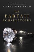 Download and Read Online Le Parfait Échappatoire