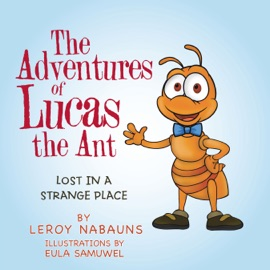 The Adventures Of Lucas The Ant