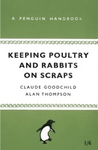 Keeping Poultry And Rabbits On Scraps