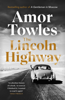 Amor Towles - The Lincoln Highway artwork