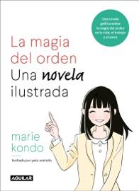 La magia del orden. Una novela ilustrada PDF Download