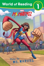 World Of Reading:  This Is Ms. Marvel