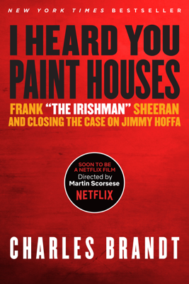 I Heard You Paint Houses - Charles Brandt book