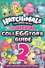 Download and Read Online Hatchimals: The Official Colleggtor's Guide 2