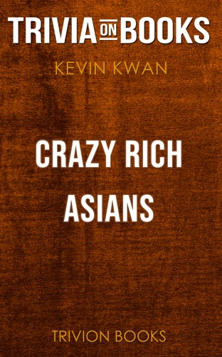 Trivia-On-Books - Crazy Rich Asians by Kevin Kwan (Trivia-On-Books)