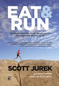 Eat & Run. La vita straordinaria di uno dei più grandi ultramaratoneti di tutti i tempi
