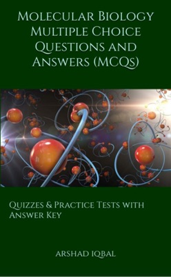 Molecular Biology Multiple Choice Questions and Answers (MCQs): Quizzes & Practice Tests with Answer Key (Molecular Biology Worksheets & Quick Study Guide)