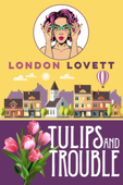 Tulips and Trouble