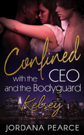 Confined with the CEO and the Bodyguard: Kelsey