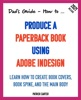 Dad's Guide. How To Produce A Paperback Book Using Adobe InDesign
