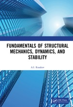 Fundamentals of Structural Mechanics, Dynamics, and Stability