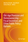Old-Age Provision And Homeownership  Fiscal Incentives And Other Public Policy Options