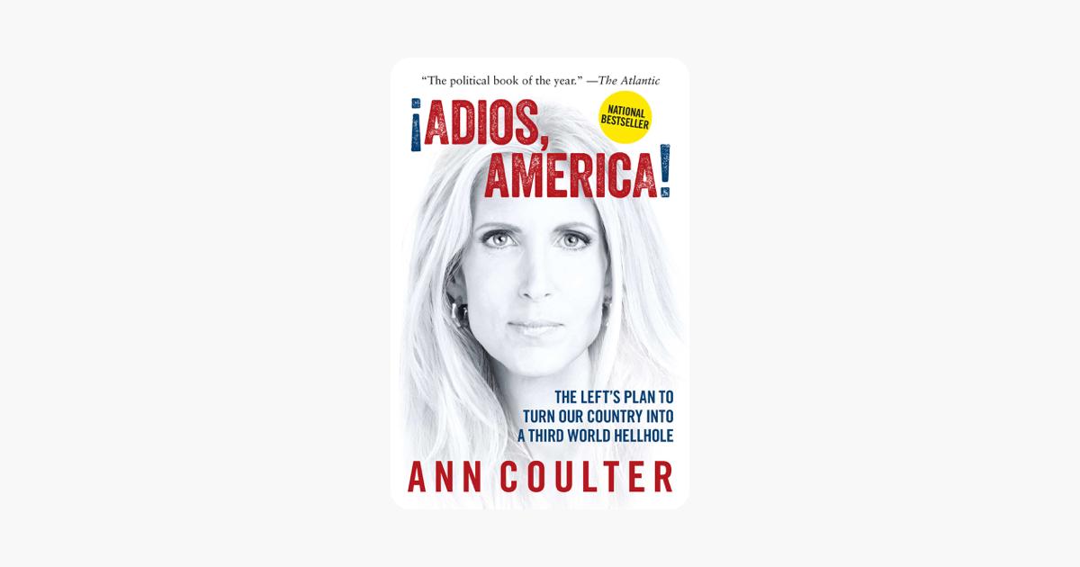 Adios, America - Ann Coulter