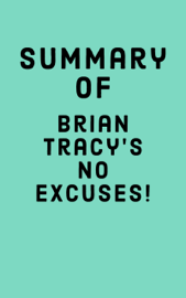 Summary of Brian Tracy's No Excuses